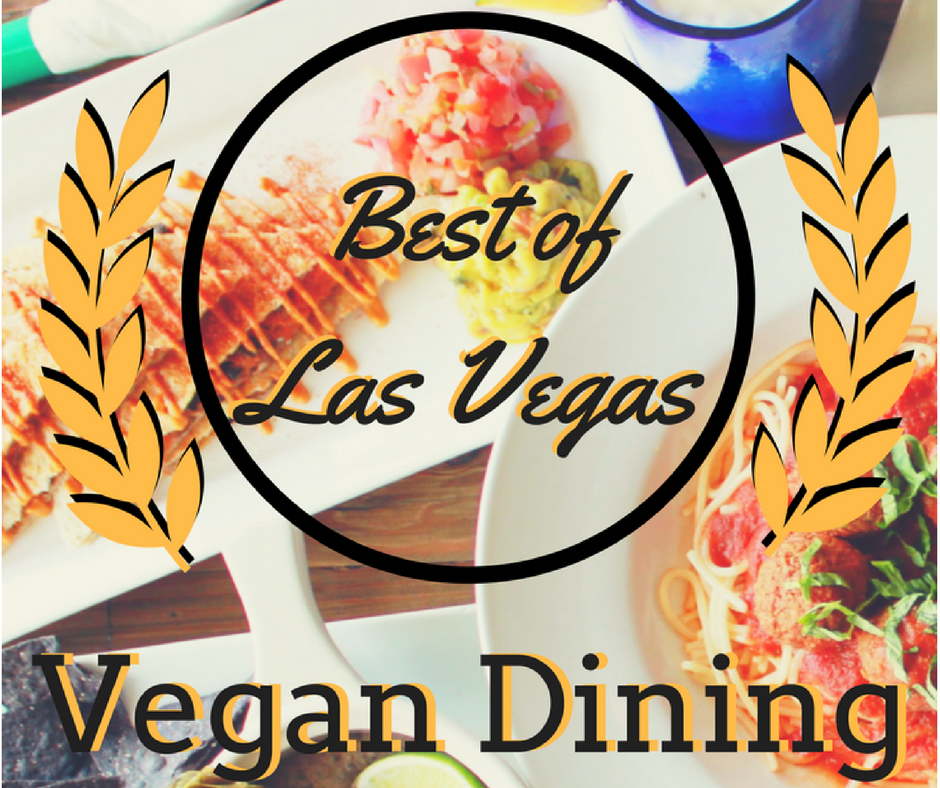 Best Vegan Food In Las Vegas Guide To Vegan Dining In Las Vegas La Food Vegas Restaurants Vegan Friendly Restaurants