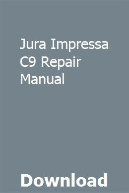 Jura Impressa C9 Repair Manual download pdf #juraimpressa Jura Impressa C9 Repair Manual pdf download online full #juraimpressa