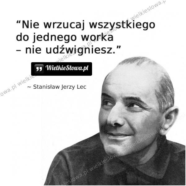 Nie Wrzucaj Wszystkiego Do Jednego Worka Lec Stanisław