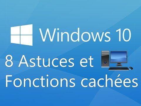 Windows 10 : Les 8 Astuces et Fonctions cachées qui vous seront utiles - YouTube #windows10