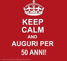 Risultati Immagini Per Frasi Auguri 50 Anni Compleanno Compleanno