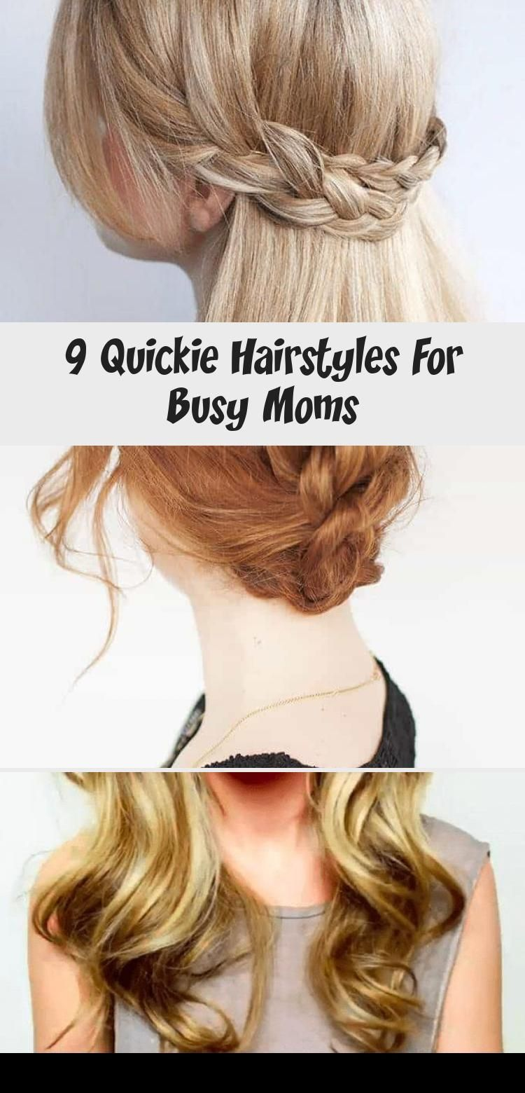 9 Quickie Hairstyles For Busy Moms - Pinokyo -  If you're a mama on the go, these quick hairstyle tips will have you looking fab in no time flat! - #busy #diyhairstyle #hairstyleforlong #hairstyles #MOMs #pinokyo #quickhairstyle #quickie #underlightshair