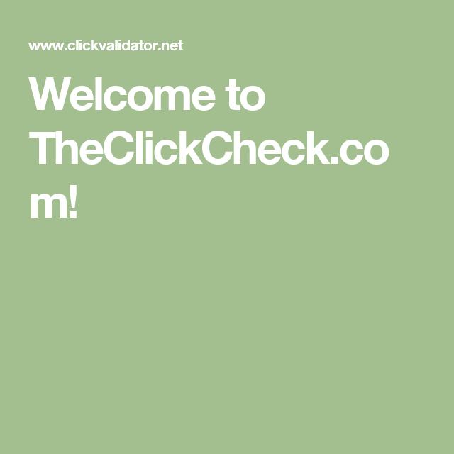 Welcome to TheClickCheck.com!