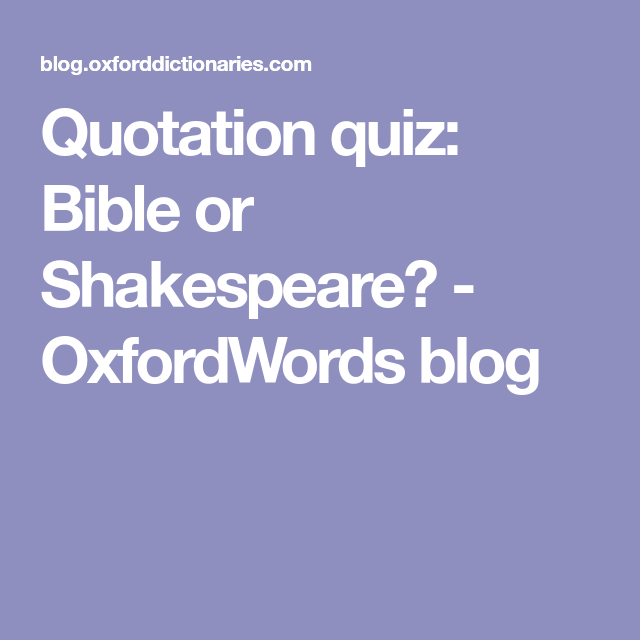 Quotation quiz: Bible or Shakespeare? - OxfordWords blog