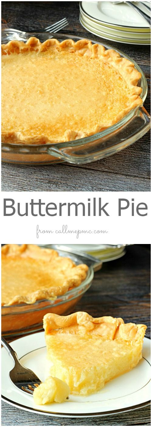 Buttermilk Pie Is An Old Fashioned Southern Classic It S The Best Of The Best Creme De La Creme The Bee S Knees And It S Ve Buttermilk Recipes Desserts Food