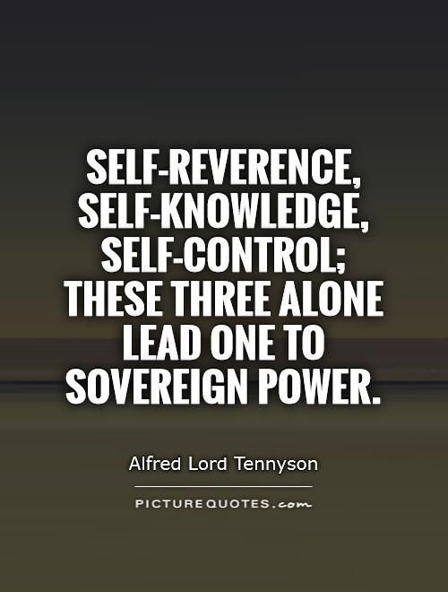 Quotes On Power Mesmerizing Selfreverence Selfknowledge Selfcontrol These Three Alone