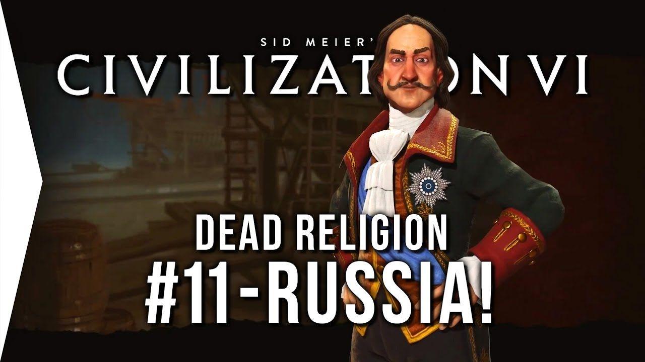 Civilization VI ▻ Russia P11 - Dead Religion [Civ 6 Let's