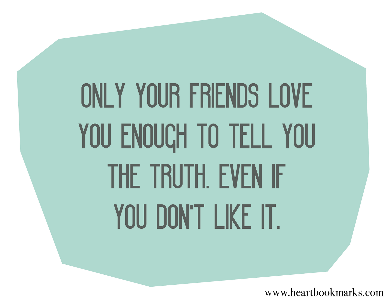 "Quotes About Honesty In Friendship So Truebut Some Can't See Thatthey Feel ""attacked"" Instead"