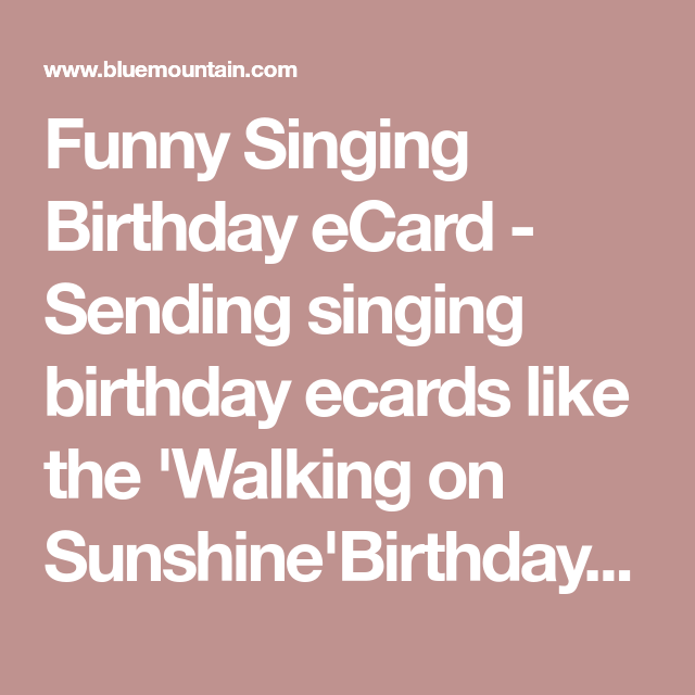 Funny singing birthday ecard sending singing birthday ecards like walking on sunshine birthday funny singing birthday ecard bookmarktalkfo Image collections
