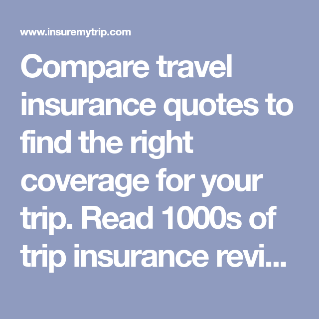 Compare Travel Insurance Quotes To Find The Right Coverage For