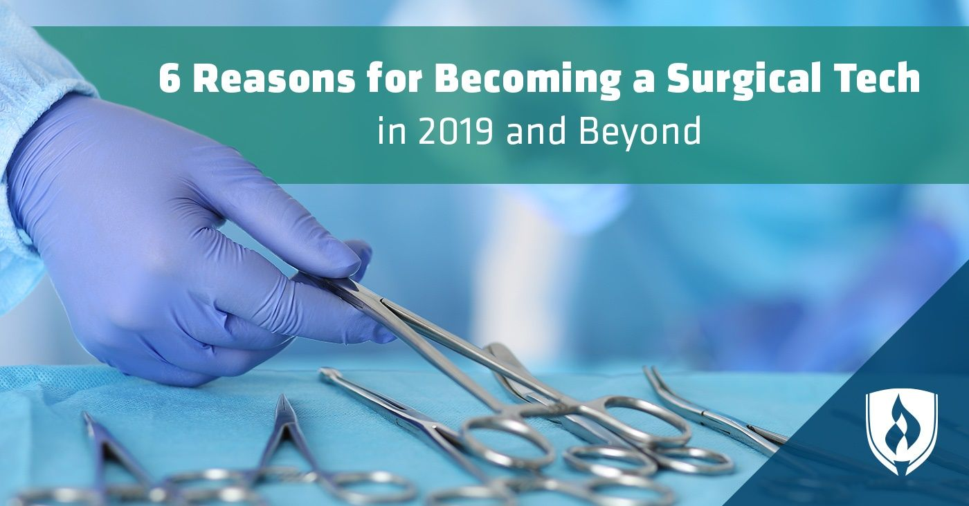 6 Reasons for a Surgical Tech in 2019 and Beyond