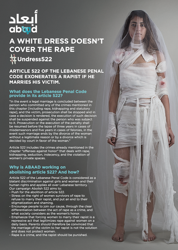 #Undress522 #Rape Article 522 of the Lebanese Penal Code exonerates a rapist if he marries his victim. Learn more about #ABAAD and their work to abolish article 522.