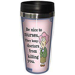 "Funny Aunty Acid ""Nice to Nurses"" Travel Mug, Gift for nurses Stainless Lined Coffee Tumbler, 16-Ounce - Nurses Appreciation Week Gift"
