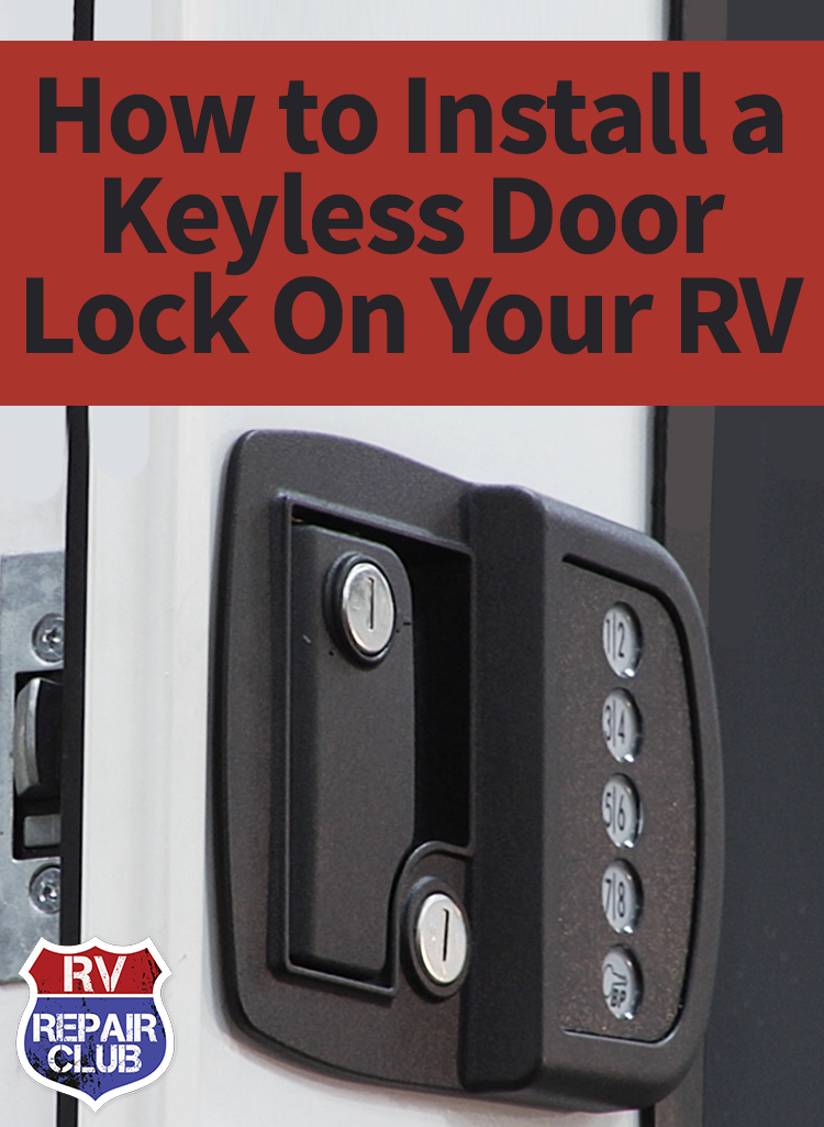 How To Install An Rv Keyless Door Lock For Easy Access Rv Camping Remodeled Campers Camper