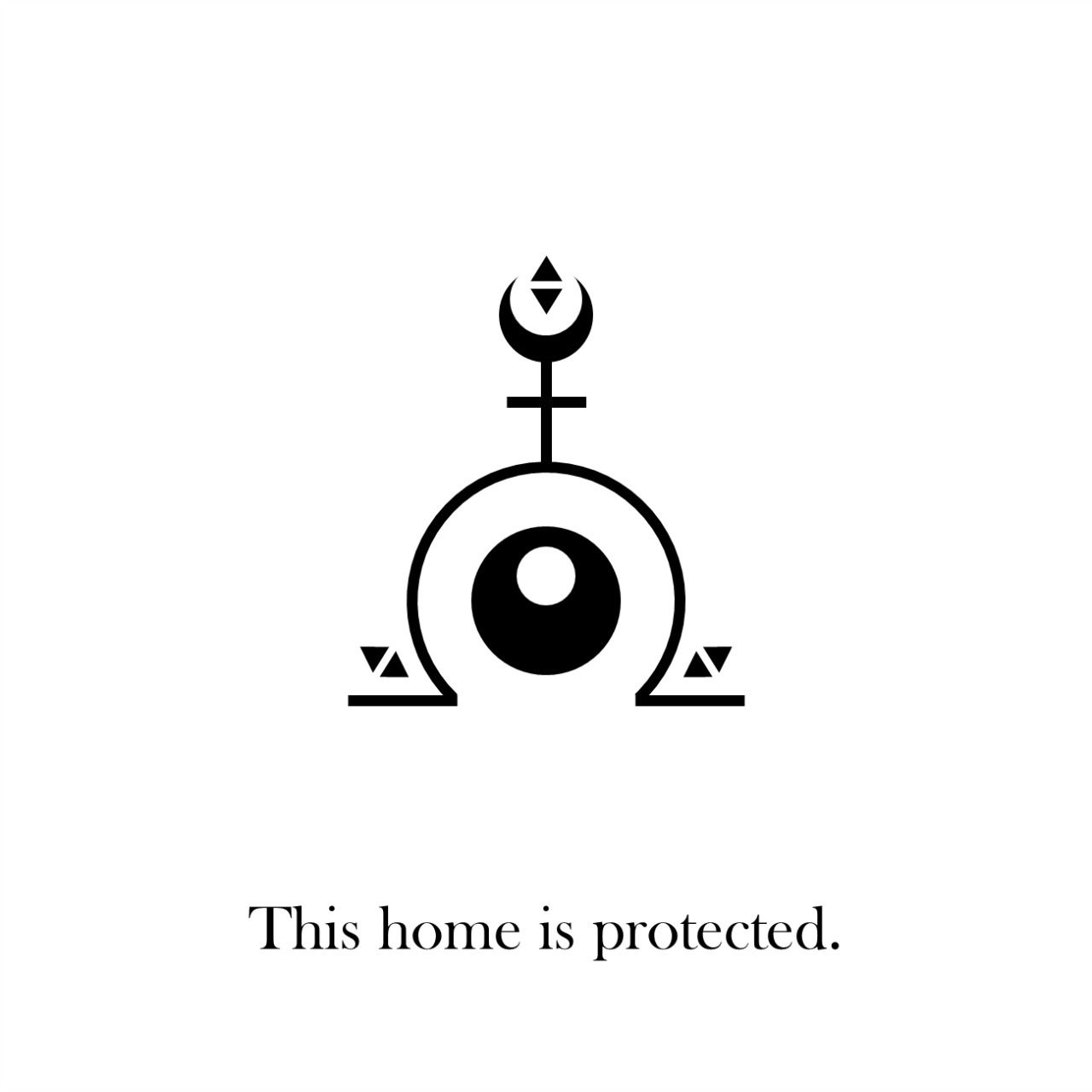 """""""This home is protected."""""""