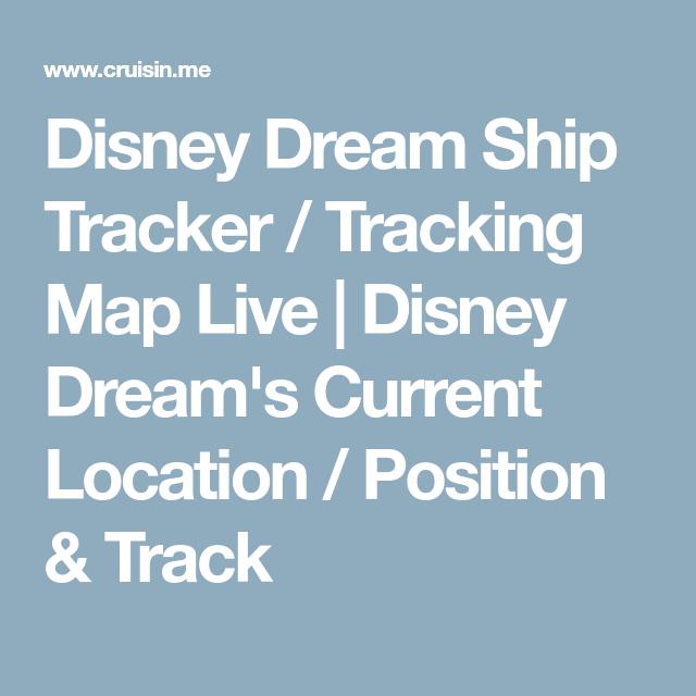 Disney Dream Ship Tracker / Tracking Map Live | Disney Dream's ... on