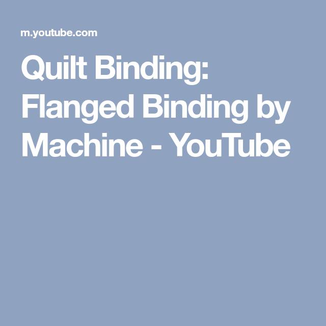 Quilt Binding: Flanged Binding By Machine