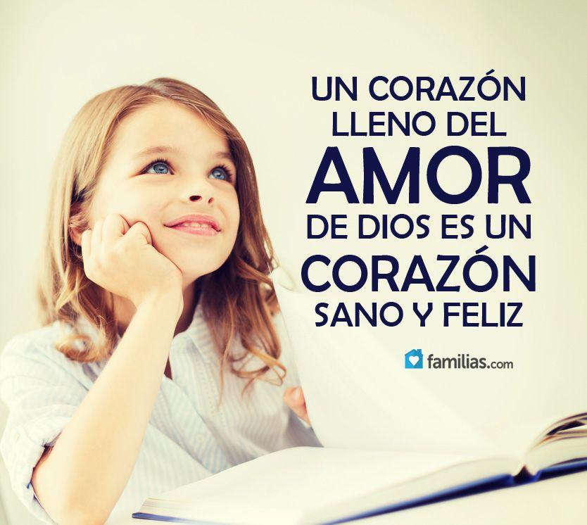 Un Corazon Lleno De Amor Es Un Corazon Feliz Familia Dios Amor