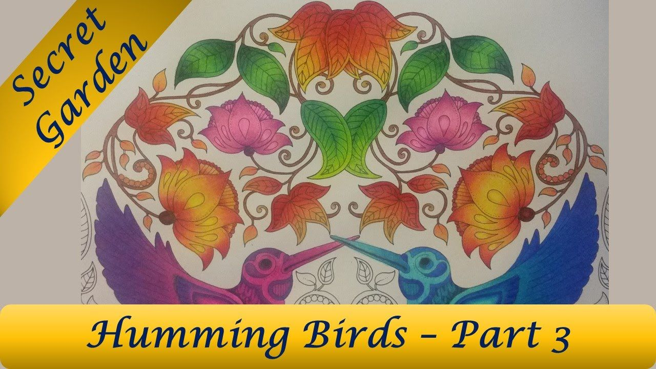 Hi Guys In This Video I Color The Top Portion Of Hummingbirds Page Secret Garden Coloring Book By Johanna Basford Used Prismacolor Premier