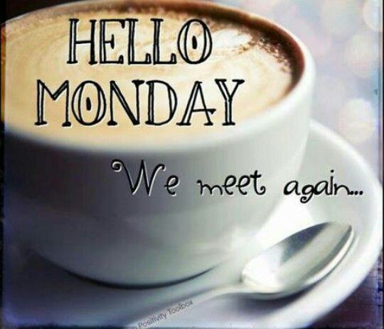 Good morning world .... here's to the start of a new week ...