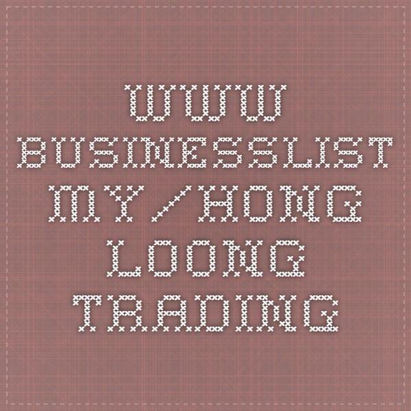 www.businesslist.my/hong-loong-trading
