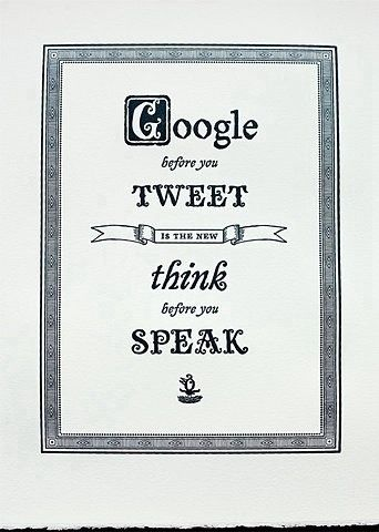 """""""Google before you tweet"""" is the new """"Think before you speak"""""""