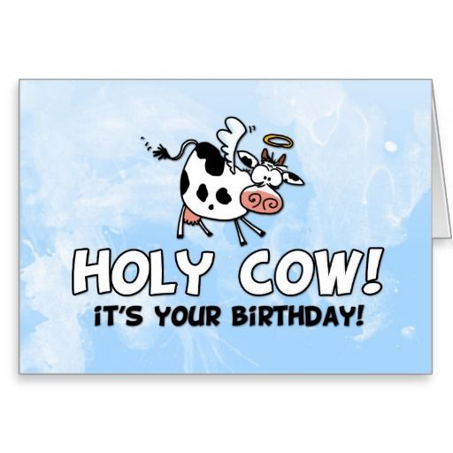 Holy Cow It S Your Birthday Greeting Card It S Your Birthday Birthday Wishes Birthday Cards