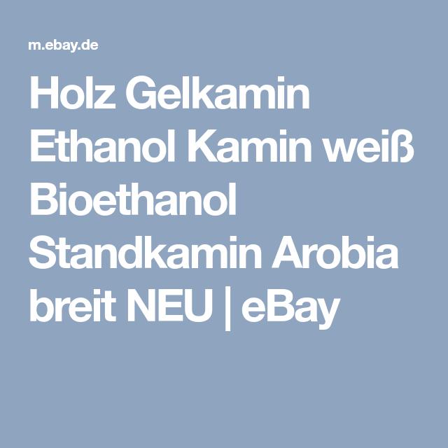Holz Gelkamin Ethanol Kamin Weiß Bioethanol Standkamin Arobia Breit NEU    EBay