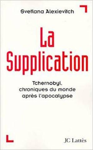 Alexievitch, Svetlana - La supplication
