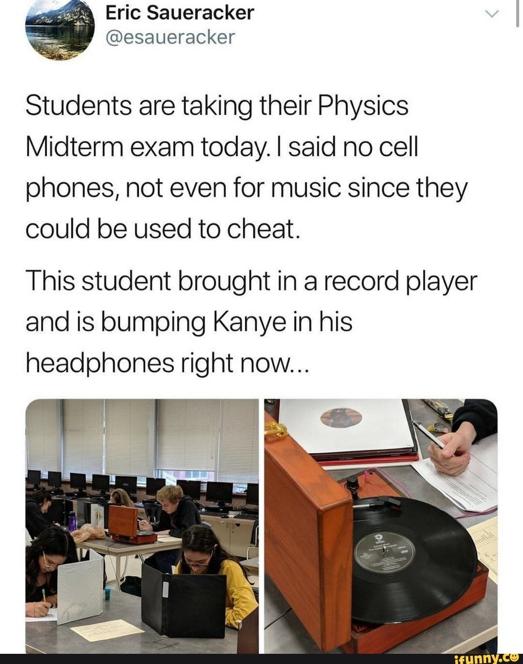 Students Are Taking Their Physics Midterm Exam Today I Said No Cell Phones Not Even For Music Since They Could Be Used To Cheat This Student Brought In A Rec Unbelievable