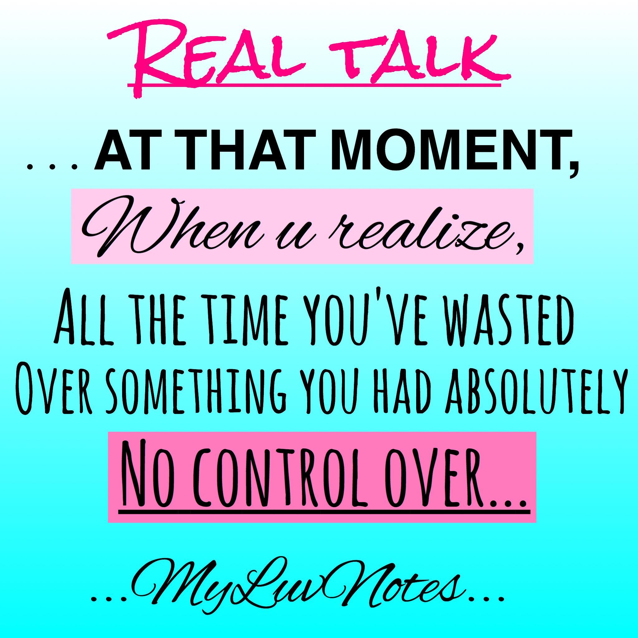 #realtalk ...no control...