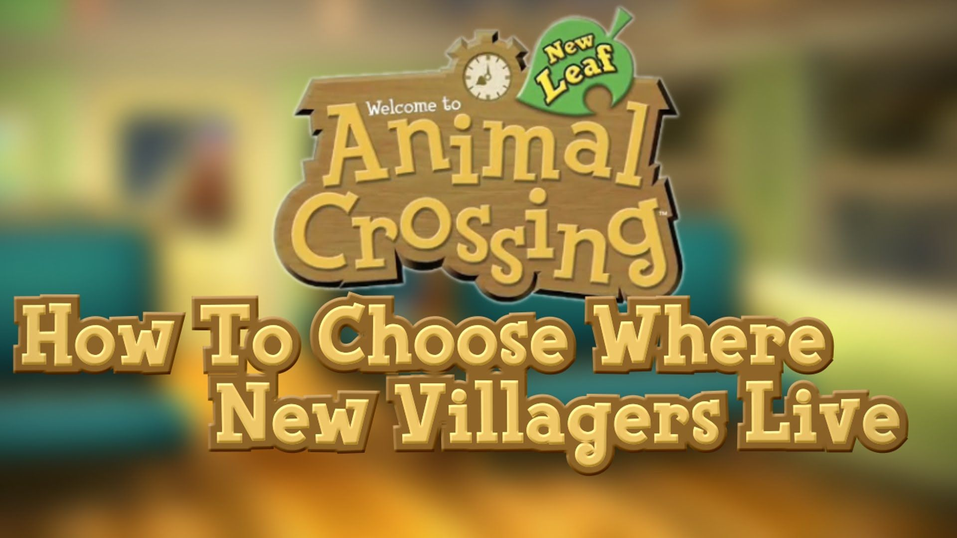 Animal Crossing New Leaf :: How To Choose Where Villagers