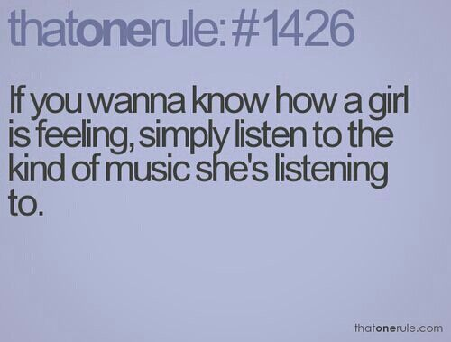 How a girl is feeling can be told by the music she is listening to