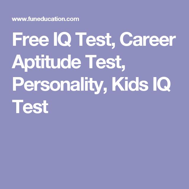 Free IQ Test, Career Aptitude Test, Personality, Kids IQ Test