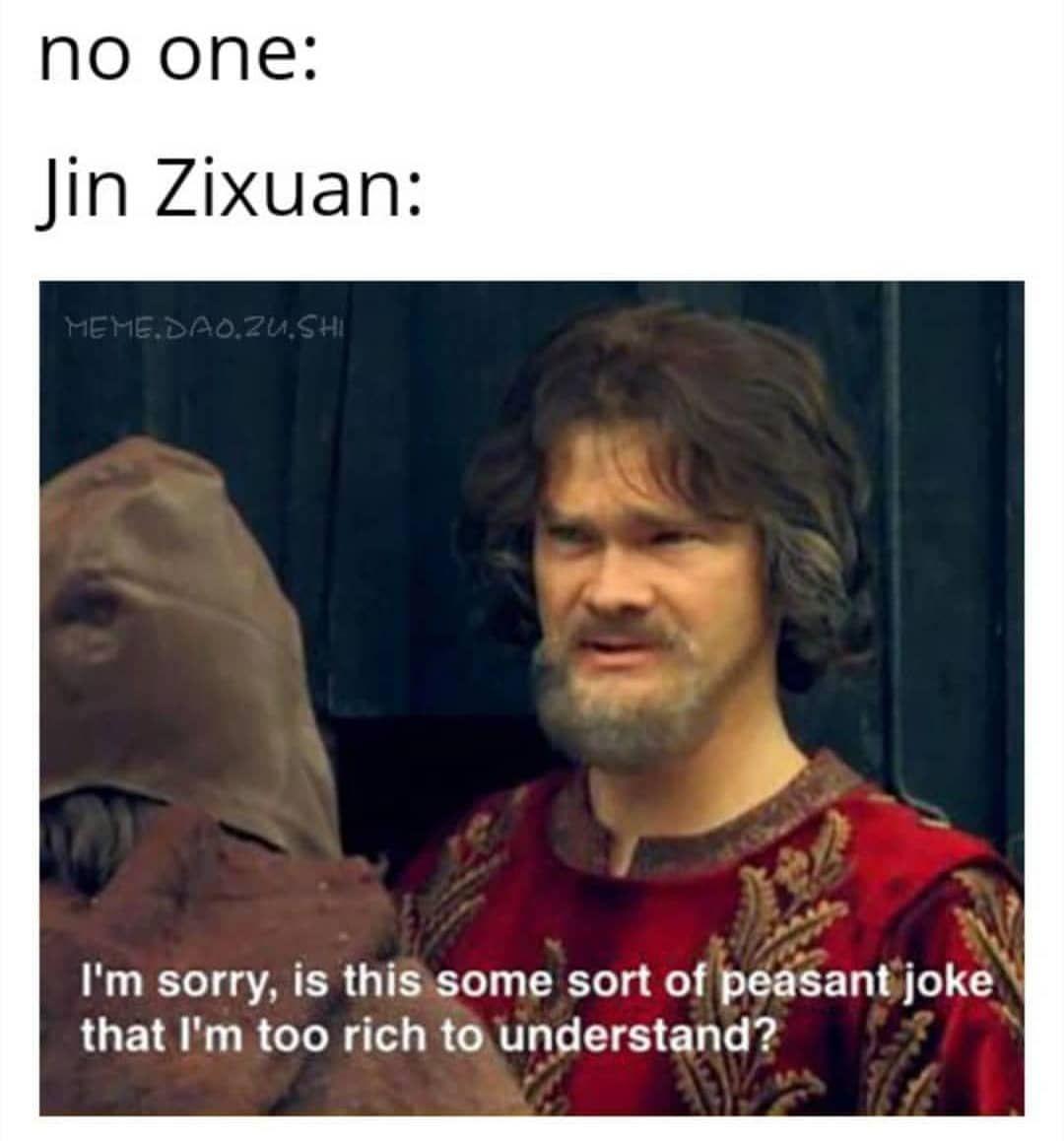Hehehe On Instagram This Meme Template Was Made For Jin Zixuan D Tags Modaozushi Weiwuxian Theuntamed Mdzs Lanwangji Dnd Funny Christian Memes Jokes