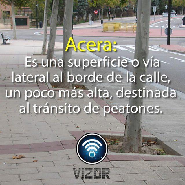 """#GlosarioVizor conoce el término """"Acera"""". #FelizLunes   www.vizormobil.com"""