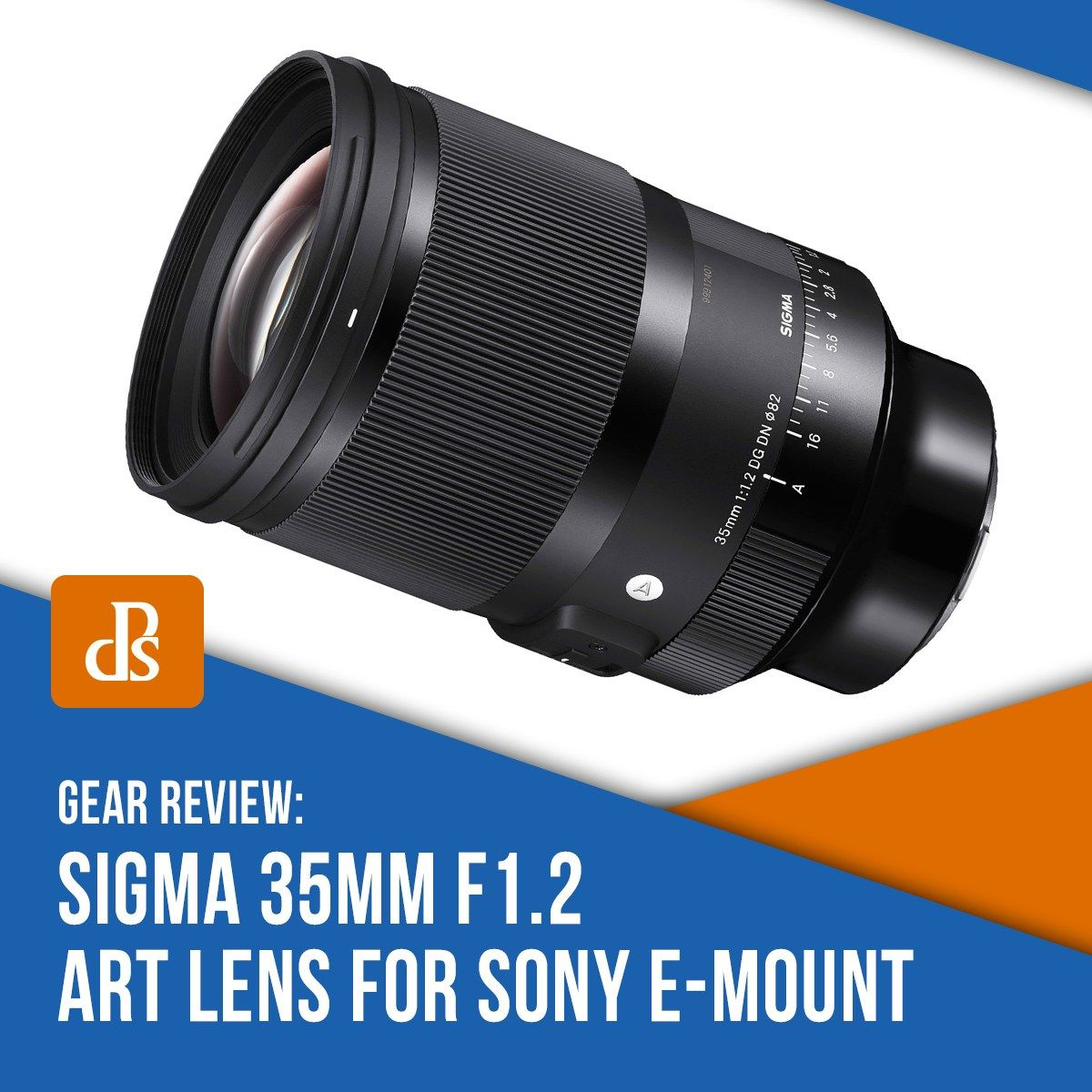Review sigma 35mm f12 art lens for sony emount