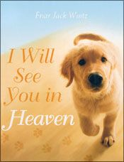 By Franciscan Friar Jack Wintz Dog Heaven Quotes Heaven Book