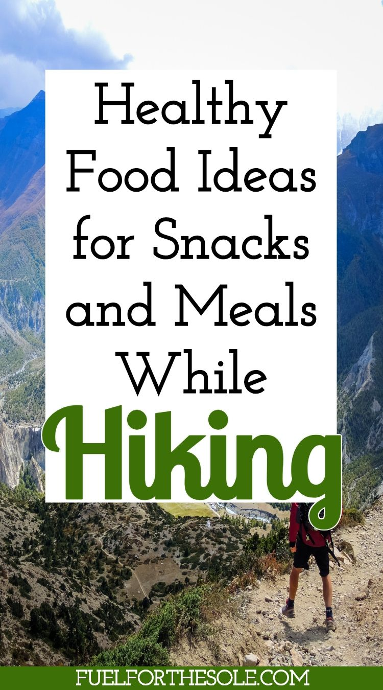 Photo of Healthy Food Ideas & Tips for Snacks, Lunches & Meals While Hiking & Backpacking Fuelforthesole.com