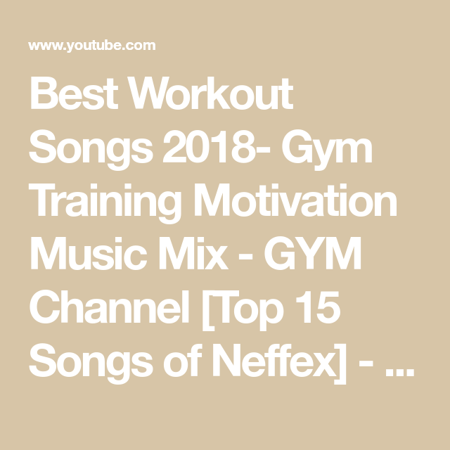 Best Workout Songs 2018- Gym Training Motivation Music Mix