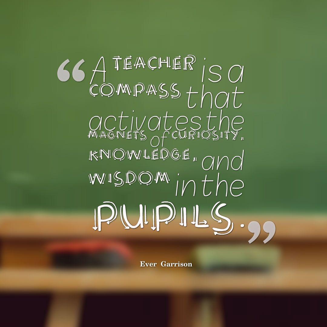 Teacher #Compass #Magnets #Curiosity #Knowledge #Wisdom #Pupils
