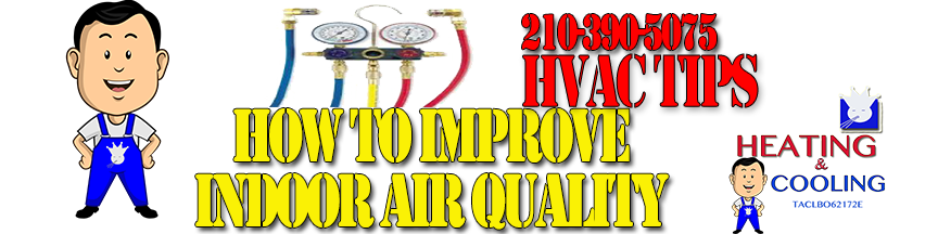 How to Improve Indoor Air Quality Air Conditioning and