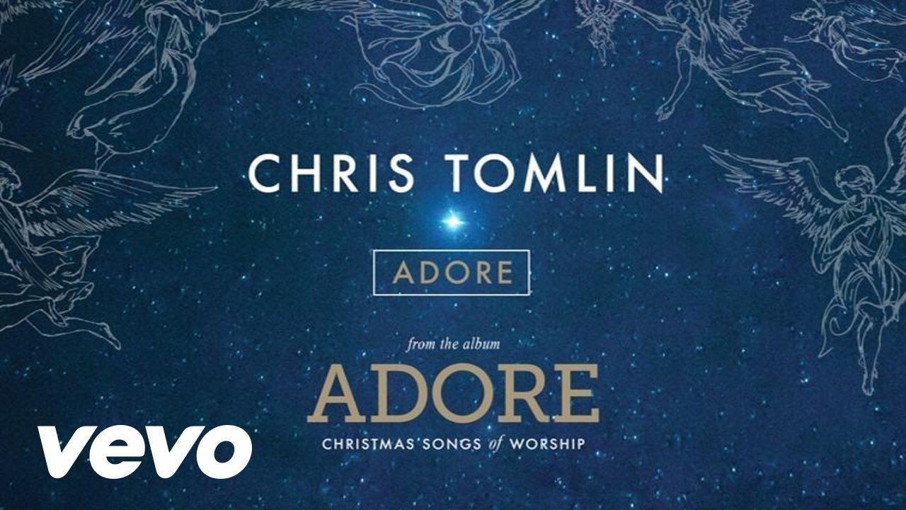 Chris Tomlin Adore (Live/Audio) Chris tomlin, Praise