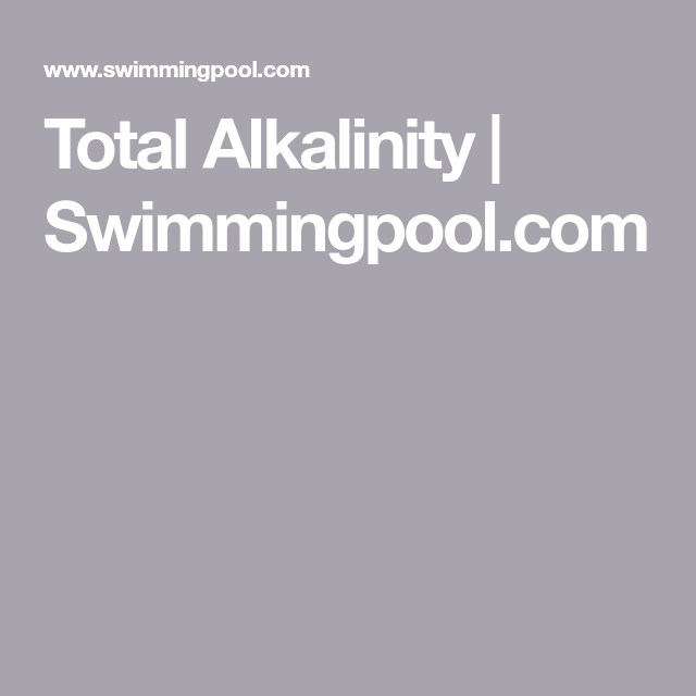 Total Alkalinity Swimmingpool Com Pool Maintenance Pool Water