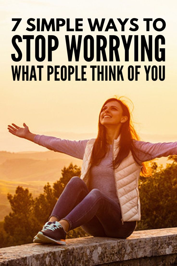 How not to care what people think of you 7 tips that work