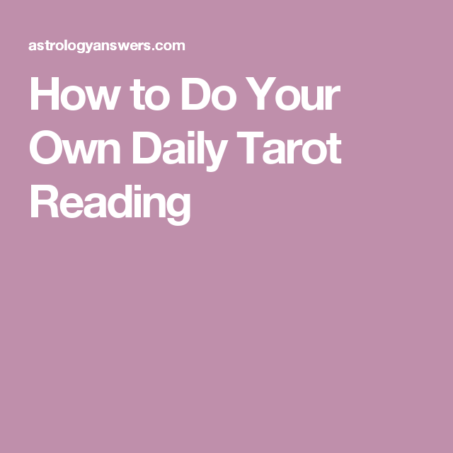 How to do Your Own Daily Tarot Reading | Tarot | Tarot