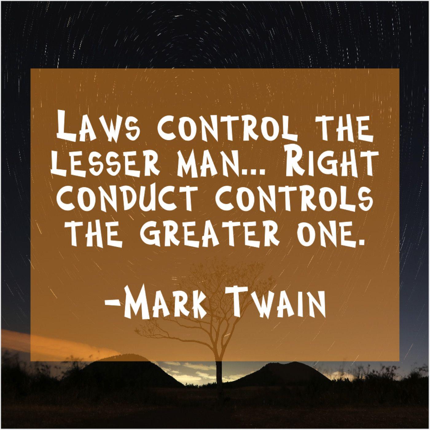 Mark Twain  Laws control the lesser man #marktwain
