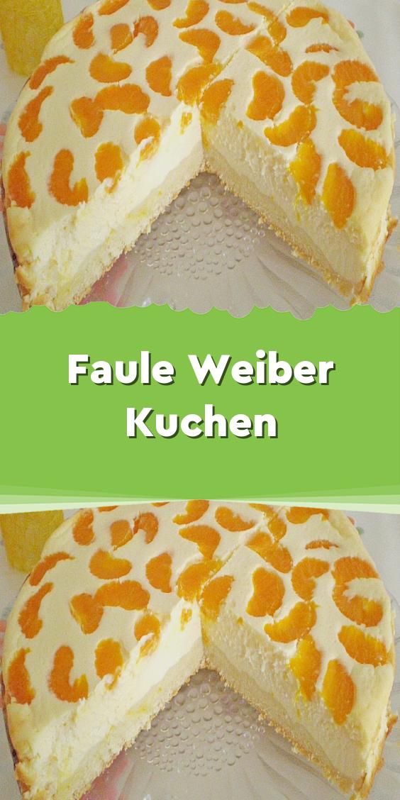 Faule Weiber Kuchen In 2020 Kuchen Zutaten Kuchen Und Torten Rezepte Faule Weiber Kuchen