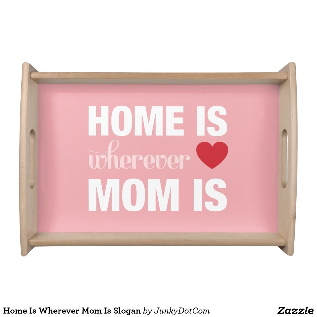 Home Is Wherever Mom Is Slogan Serving Platter