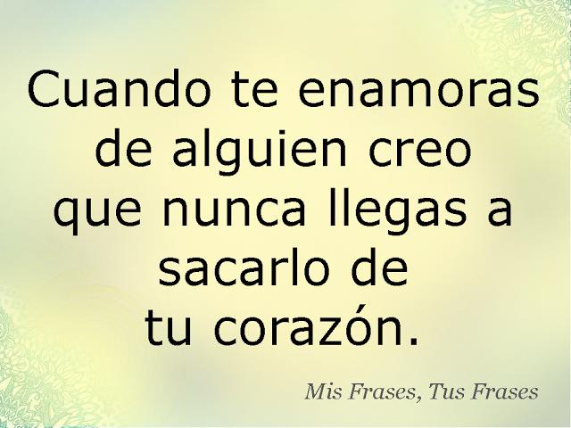 Mis Frases Tus Frases Cuando Te Enamoras Frases Y Corazones